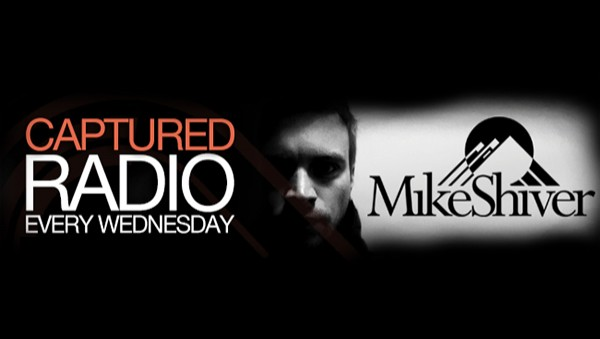 Mike Shiver - Captured Radio 347 (guest Steve Brian)