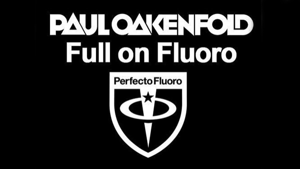 Paul Oakenfold - Full on Fluoro 22 (February 2013)
