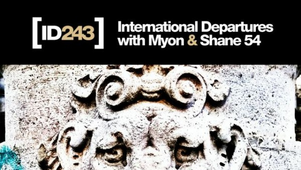 Myon & Shane 54 - International Departures Episode 243